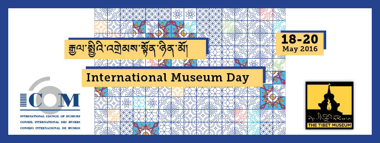 Tibet Museum - International Museum Day
